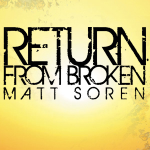 Return from Broken - New Music by Matt Soren